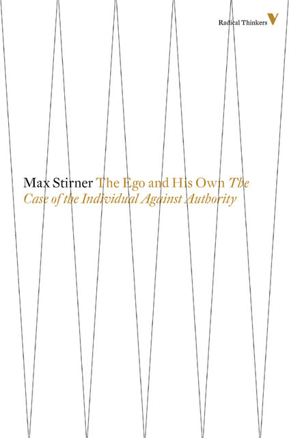 The Ego and His Own, Max Stirner