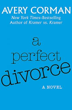 A Perfect Divorce, Avery Corman
