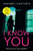 I Know You, Annabel Kantaria
