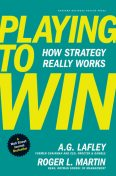 Playing to Win, A.G.Lafley, Roger Martin