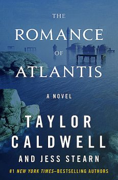 The Romance of Atlantis, Taylor Caldwell, Jess Stearn