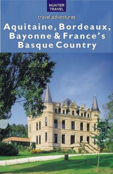 Aquitaine, Bordeaux, Bayonne & France's Basque Country, Kelby Carr