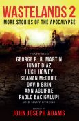 Wastelands 2 – More Stories of the Apocalypse, John Joseph Adams