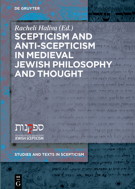 Scepticism and Anti-Scepticism in Medieval Jewish Philosophy and Thought, Racheli Haliva