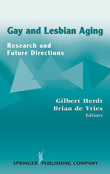 Gay and Lesbian Aging, Gilbert Herdt, Brian De Vries