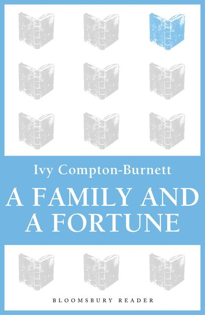 A Family and a Fortune, Ivy Compton-Burnett