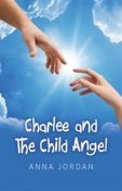 Charlee And The Child Angel, Anna Jordan
