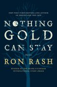 Nothing Gold Can Stay, Ron Rash