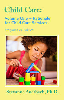 Rationale for Child Care Services, Stevanne Auerbach