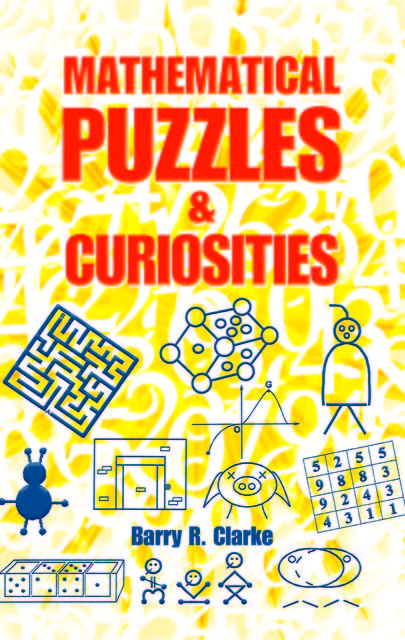 Mathematical Puzzles and Curiosities, Barry R.Clarke