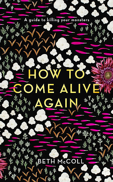 How to Come Alive Again, Beth McColl