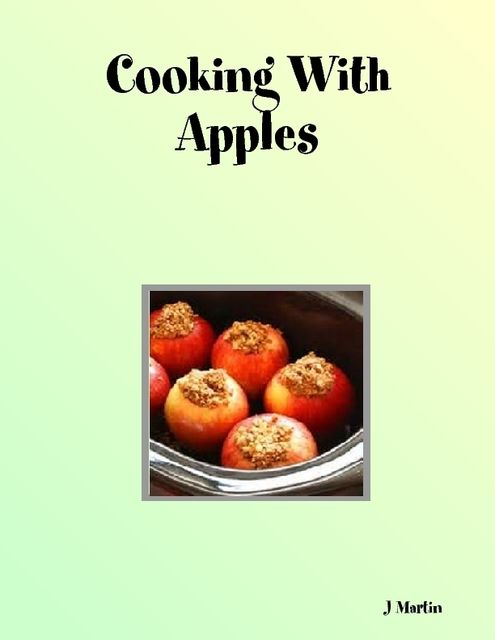 Cooking With Apples, J Martin