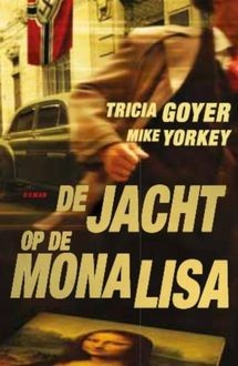 De jacht op de Mona Lisa, Tricia Goyer, Mike Yorkey