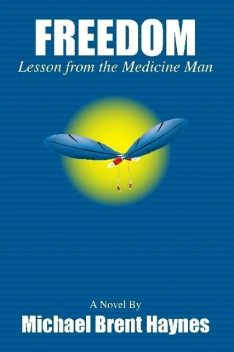 Freedom Lesson from the Medicine Man, Michael Haynes