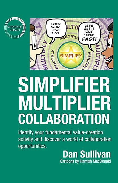 Simplifier-Multiplier Collaboration, Dan Sullivan