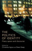 The politics of identity, Christine Agius, Dean Keep