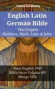 English Latin German Bible – The Gospels – Matthew, Mark, Luke & John, Truthbetold Ministry