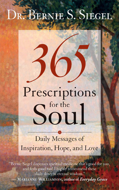 365 Prescriptions for the Soul, Bernie Siegel