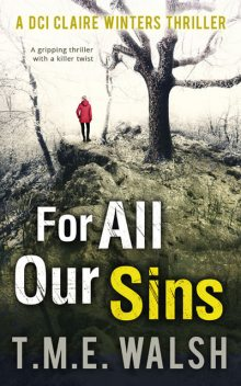 For All Our Sins, T.M. E. Walsh
