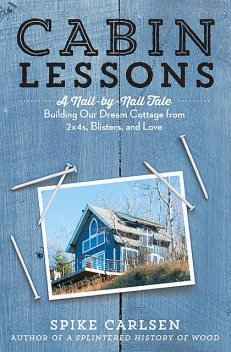 Cabin Lessons, Spike Carlsen