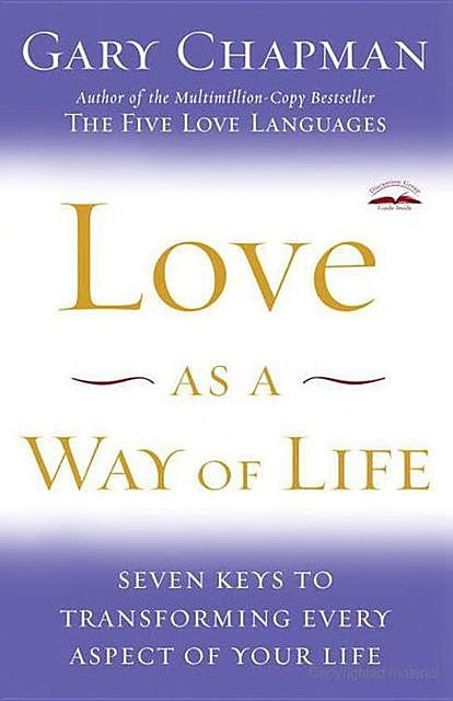 Love as a Way of Life, Gary Chapman