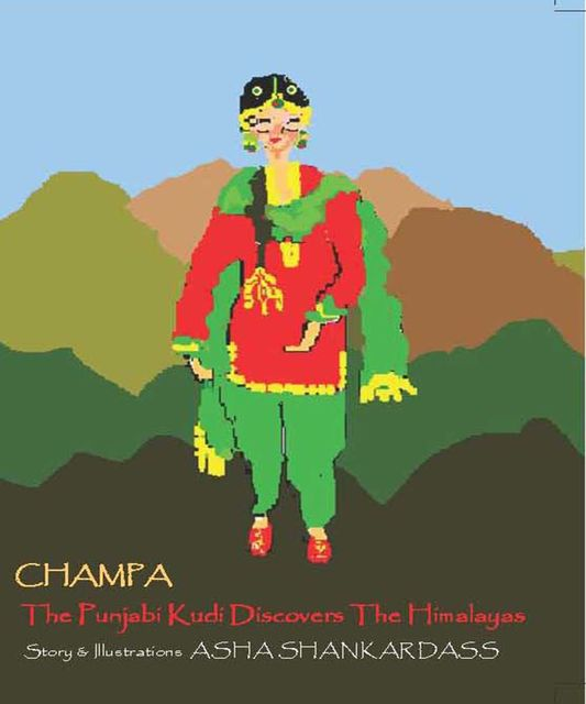 CHAMPA The Punjabi Kudi Discovers The Himalayas, Asha Shankardass