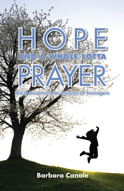 Hope and a Whole Lotta Prayer, Barbara Canale