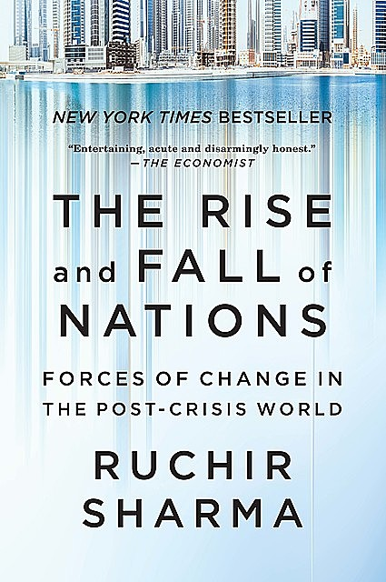 The Rise and Fall of Nations, Ruchir Sharma