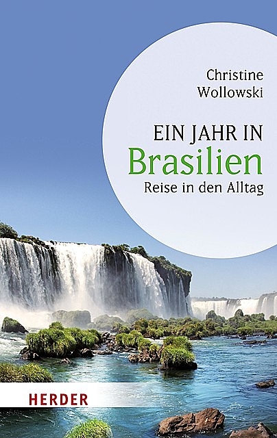 Ein Jahr in Brasilien, Christine Wollowski