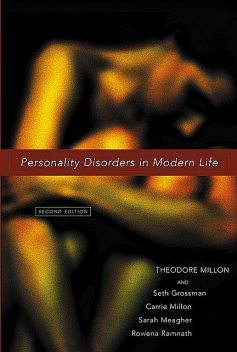 Personality Disorders in Modern Life, Carrie M.Millon, Rowena Ramnath, Sarah Meagher, Seth Grossman, Theodore Millon