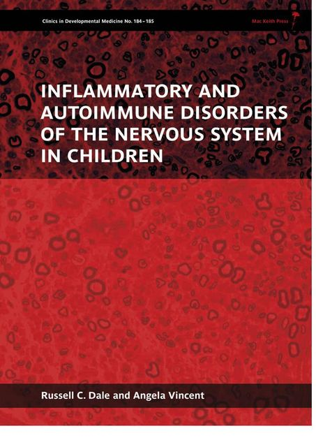 Inflammatory and Autoimmune Disorders of the Nervous System in Children, Angela Vincent, Russell C.Dale
