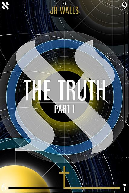 The Truth – Part 1, J.R. Walls