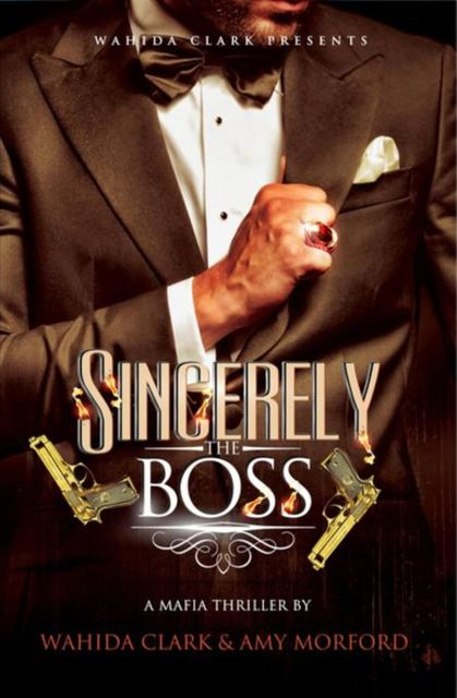 Sincerely, The Boss, Wahida Clark, Amy Morford