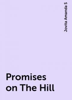 Promises on The Hill, Jovita Amanda S