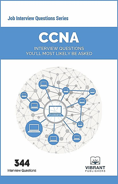 CCNA Interview Questions You'll Most Likely Be Asked, Vibrant Publishers