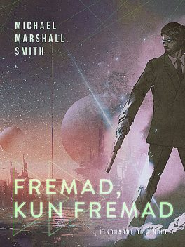 Fremad, kun fremad, Michael Marshall Smith