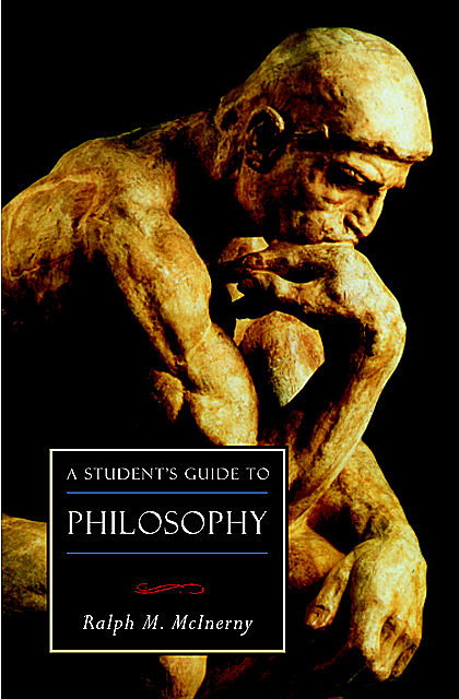 A Student's Guide to Philosophy, Ralph McInerny