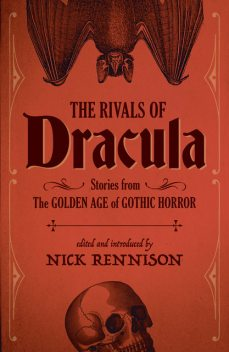 The Rivals of Dracula, Nick Rennison