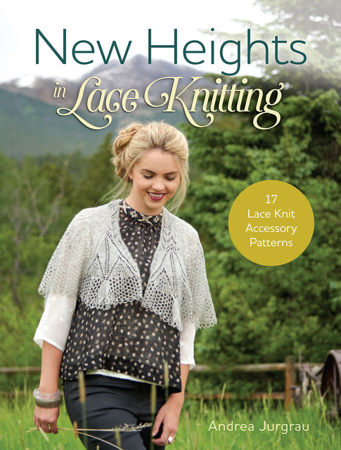 New Heights In Lace Knitting, Andrea Jurgrau