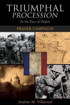 Triumphal Procession In the Face of Defeat: Prayer Campaign, Andrew. M Villarreal