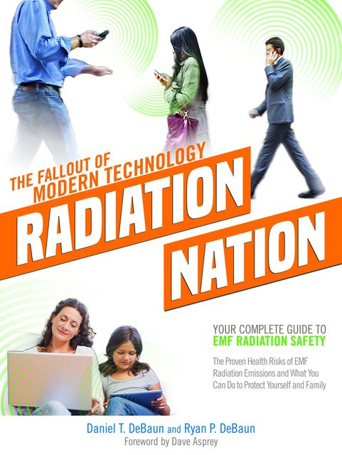 Radiation Nation – The Fallout of Modern Technology, Daniel T. DeBaun, Ryan P. DeBaun