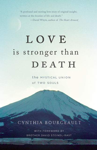 Love is Stronger than Death, Cynthia Bourgeault