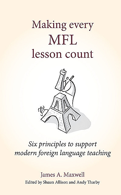 Making Every MFL Lesson Count, James Maxwell