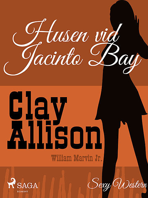 Husen vid Jacinto Bay, William Marvin Jr., Clay Allison