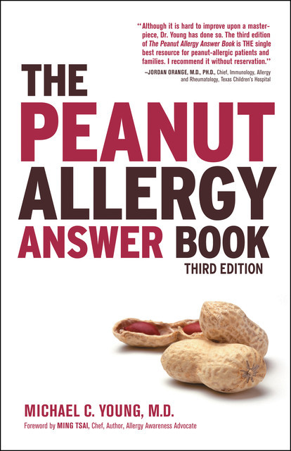 The Peanut Allergy Answer Book, 3rd Ed, Michael Young