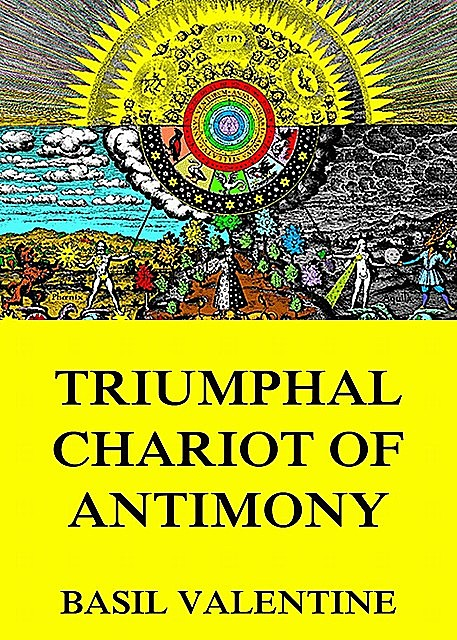 Triumphal Chariot of Antimony, Basil Valentine