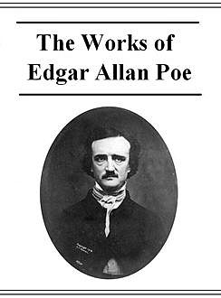 The Works of Edgar Allan Poe, Edgar Allan Poe
