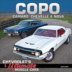 COPO Camaro, Chevelle & Nova: Chevrolet's Ultimate Muscle Cars, Matt Avery