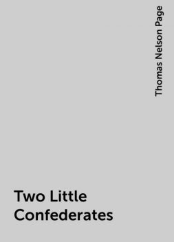 Two Little Confederates, Thomas Nelson Page