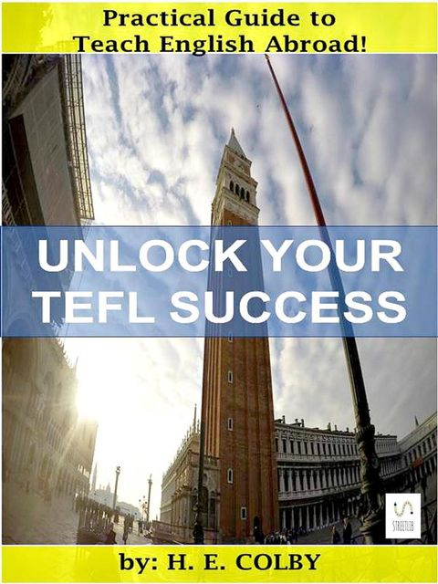 Unlock Your TEFL Success, H.E.Colby
